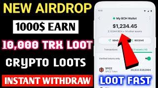 New Airdrop instant Withdraw | New Airdrop Token Today | Crypto Loots | 5,000 TRX EARNING FAST!