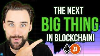 This is the next BIG THING in blockchain!