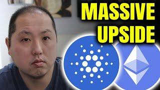 MASSIVE UPSIDE FOR CARDANO AND ETHEREUM