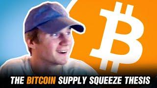 The Bitcoin Supply Squeeze Thesis With Will Clemente