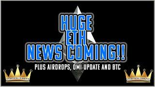 Huge News For Eth and The Entire Market. Plus Airdrops! and Omi update!