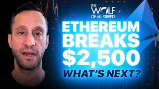 ETHEREUM BREAKS $2,500, WHAT'S THE NEXT PRICE TARGET?