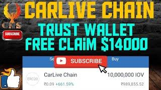 $14000 worth Free coin | CARLIVE Chain Airdrop on Trust wallet | 100% free | Claim Now