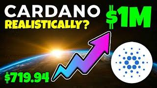 CARDANO - COULD $719 ADA MAKE YOU A MILLIONAIRE... REALISTICALLY???