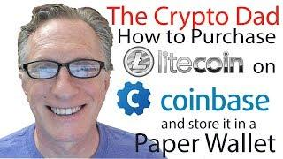 How to Purchase Litecoin on Coinbase and Store in a Paper Wallet