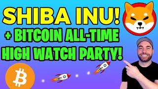 SHIBA INU COIN - GOING DOWN, BUT DON'T PANIC + BITCOIN ALL-TIME HIGH WATCH PARTY!  LIVE