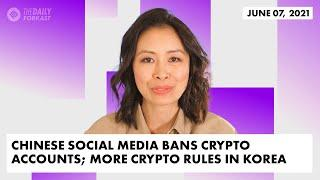 Chinese Social Media Bans Crypto Accounts; Seoul Tightens Rules on Crypto Trading