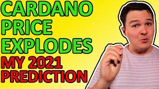 CARDANO PRICE EXPLOSION EXPLAINED! MY ADA CRYPTO PREDICTION FOR 2021