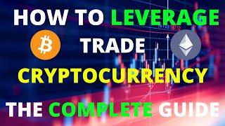 The Complete Guide To Leverage Trading Cryptocurrency | Introduction, Tutorial & Strategies