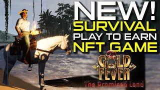 GOLD FEVER  - PLAY TO EARN, NFT GAME, NEW NFT GAME, FREE TO PLAY, NEW SURVIVAL GAME ON STEAM!