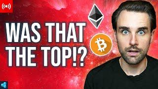 LIVE: The Top for Crypto!? Bull Market OVER!?