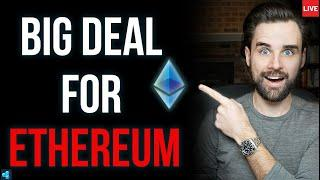 LIVE: This is a BIG DEAL for Ethereum