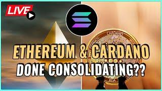 Ethereum & Cardano price done consolidating? + Solana - The HOT Token for Q3?! Coffee N Crypto Live