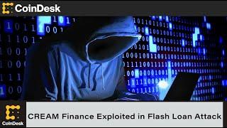 CREAM Finance Exploited in Flash Loan Attack Worth Over $100M
