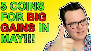 5 Altcoins To Buy Now for HUGE GAINS in May 2021!!!