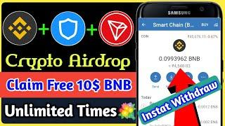 Earn Binance Smart Chain 100% Free Instant |Claim Free BNB Instant | Trust Wallet Airdrop Withdraw