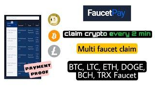 Free Bitcoin, Litecoin, Doge,  ETH, Bch faucet   2 min faucet   100% paying faucet   payment proof
