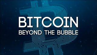 Bitcoin: Beyond The Bubble - True Story Documentary Channel