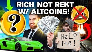 How to Get Rich! Not Rekt w/ ALTCOINs This ALTSEASON!!