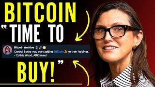 """""""Time to BUY Bitcoin!"""" Cathie Wood on Central Banks & Institutions adding BTC Positions, Elon Musk"""