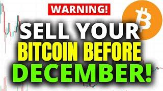 BITCOIN WARNING!!! SELL YOUR BTC BEFORE DECEMBER 2021!