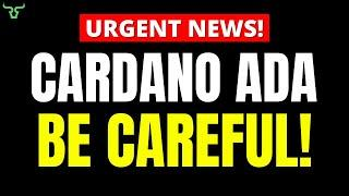 Cardano ADA BE CAREFUL!!! THIS IS HAPPENING…