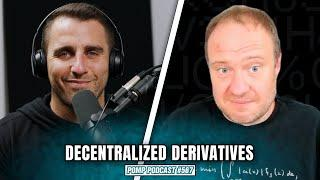 Disrupting Wall Street With Decentralized Derivatives | Pomp Podcast #567