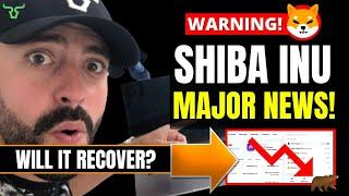 SHIBA INU MAJOR NEWS! WILL IT EVER RECOVER? (LET'S FIND OUT)