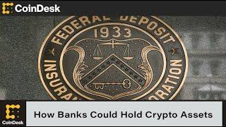 US Regulators Exploring How Banks Could Hold Crypto Assets