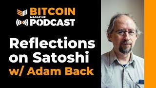 Reflections on Satoshi with Adam Back and Pete Rizzo - Bitcoin Magazine Podcast