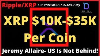 Ripple/XRP-Jeremy Allaire-The U.S. Is NOT Behind,XRP $10K-$35K Per Coin,XRP Price Turning A Corner?