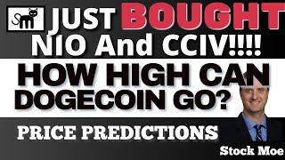 HOW HIGH CAN DOGECOIN GO And NIO STOCK PRICE PREDICTION With CCIV STOCK PREDICTION UPDATES