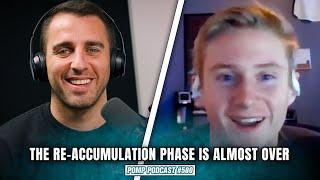 The Re-Accumulation Phase Is Almost Over | Will Clemente | Pomp Podcast #580
