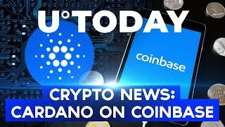 Cardano In Now On Coinbase | Bitcoin ETF In Latin America | Weekly Crypto News U.Today