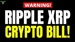 Ripple XRP CRYPTO BILL!!! WATCH IN THE NEXT 24HRS!