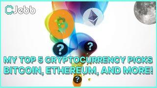 My Top 5 Cryptocurrency Picks! Bitcoin Ethereum And More! Coffee N' Crypto