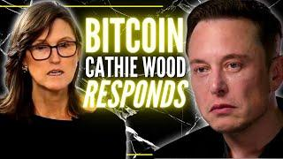 Cathie Wood Responds to Elon Musk - The TRUTH about if Bitcoin is DOOMED to Fail (NEW!)