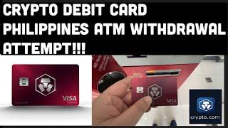 CRYPTO.COM PHILIPPINES   MCO Debit Card ATM Withdrawal Attempt!