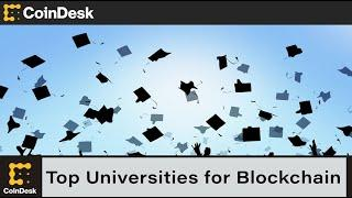 CoinDesk's Top Universities for Blockchain: Which Schools Top the List in 2021?