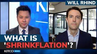 First, we get 'shrinkflation', then inflation runs out of control – Will Rhind
