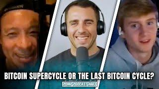 Bitcoin Supercycle or the Last Bitcoin Cycle? | Will Clemente and Willy Woo | Pomp Podcast #603