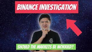 (Friday) Binance being investigated. Should we be worried?