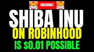 WHAT ROBINHOOD JUST DID WITH SHIBA INU!!! - Why Shiba Inu Coin Will Hit $0.01!!