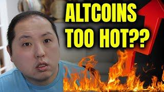 ARE ALTCOINS GETTING TOO HOT? WILL PUMPS CONTINUE?