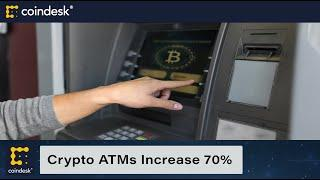 Crypto ATM Installations Increased Over 70% Globally This Year