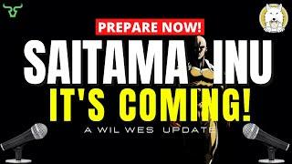 SAITAMA INU IT'S COMING!!! What We've All Been Waiting For (Watch In 24Hrs)