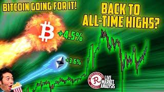BITCOIN LIVE : BTC GOING FOR ALL TIME HIGHS!