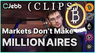 Coffee N' Crypto CLIPS: Markets Don't Make Millionaires. - Requirements for a Bitcoin Billionaire!!