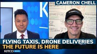 This is when we'll see flying taxis; Drones to dominate deliveries, military - Cameron Chell