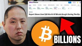 BILLIONS OF BITCOIN BOUGHT DURING THE DIP